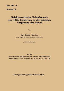 Galaktozentrische Bahnelemente von 1026 Fixsternen in der nächsten Umgebung der Sonne von Schütte,  Karl