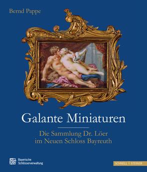 Galante Miniaturen von Pappe,  Bernd, Schlösserverwaltung,  Bayerische