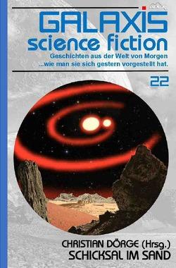 GALAXIS SCIENCE FICTION, Band 22: SCHICKSAL IM SAND von Asimov,  Isaac, Bloch,  Robert, Chambers,  Robert W., Dörge,  Christian