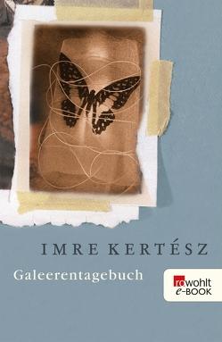 Galeerentagebuch von Kertész,  Imre, Schwamm,  Kristin