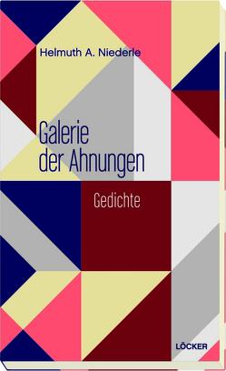 Galerie der Ahnungen von Niederle,  Helmuth A