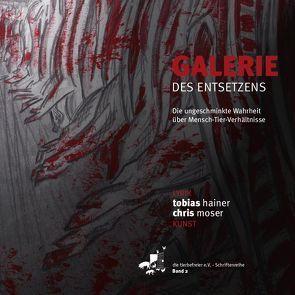 Galerie des Entsetzens von Gamerschlag,  Andre, Hainer,  Tobias, Moser,  Chris
