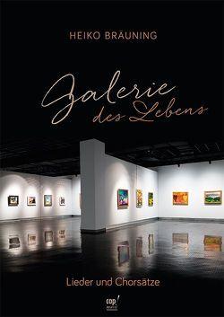 Galerie des Lebens (Liederheft) von Bräuning,  Heiko