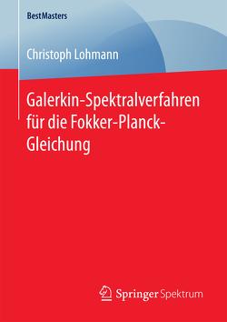 Galerkin-Spektralverfahren für die Fokker-Planck-Gleichung von Lohmann,  Christoph