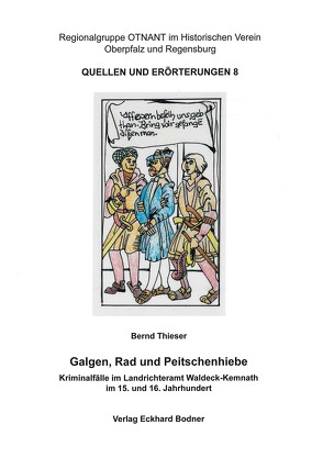 Galgen, Rad und Peitschenhiebe von Thieser,  Bernd
