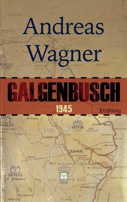 Galgenbusch 1945 von Wagner,  Andreas