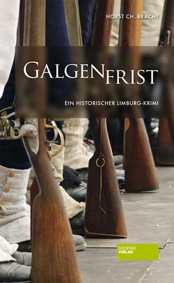 Galgenfrist von Bracht,  Horst Christian