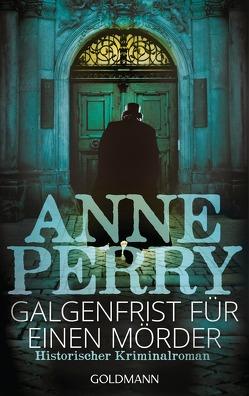 Galgenfrist für einen Mörder von Perry,  Anne, Pfaffinger,  Peter