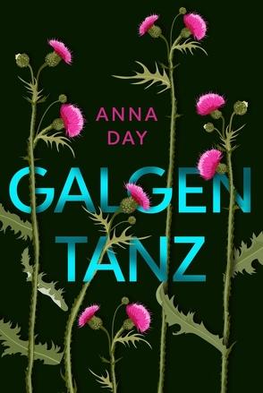 Galgentanz von Day,  Anna, Somann-Jung,  Britt