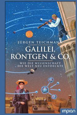 Galilei, Röntgen & Co. von Coenen,  Sebastian, Knappe,  Joachim, Teichmann,  Jürgen