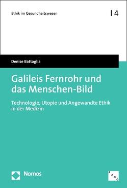 Galileis Fernrohr und das Menschen-Bild von Battaglia,  Denise
