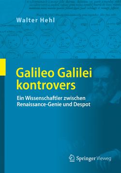 Galileo Galilei kontrovers von Hehl,  Walter