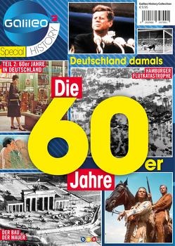 Galileo Magazin SPECIAL HISTORY: Die 60er Jahre von Buss,  Oliver
