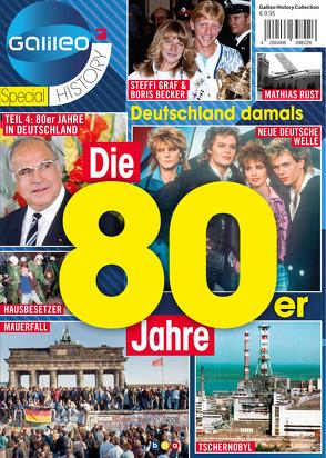 Galileo Magazin SPECIAL HISTORY: Die 80er Jahre von Buss,  Oliver