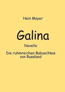 Galina von Mayer,  Hein