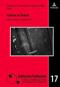 Galizien im Diskurs von Giersch,  Paula, Krobb,  Florian, Schößler,  Franziska