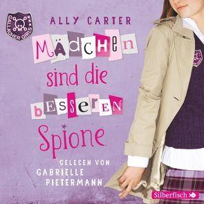 Gallagher Girls 2: Gallagher Girls, Mädchen sind die besseren Spione von Bean,  Gerda, Carter,  Ally, Pietermann,  Gabrielle