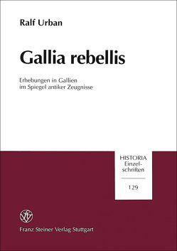 Gallia rebellis von Urban,  Ralf
