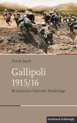 Gallipoli 1915/16 von Jacob,  Frank