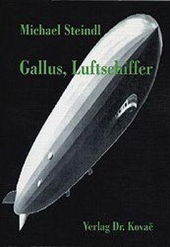 Gallus, Luftschiffer von Steindl,  Michael
