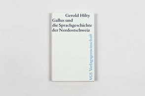 Gallus und die Sprachgeschichte der Nordostschweiz von Hilty,  Gerold