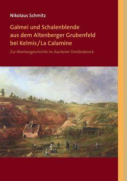 Galmei und Schalenblende aus dem Altenberger Grubenfeld bei Kelmis/La Calamine von Schmitz,  Nikolaus