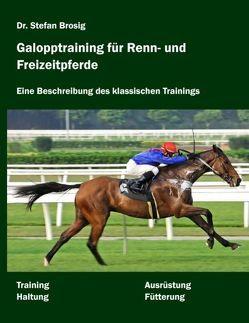 Galopptraining für Renn- und Freizeitpferde von Brosig,  Stefan