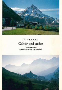 Galtür und Ardez. Geschichte einer spannungsreichen Partnerschaft von Huhn,  Nikolaus
