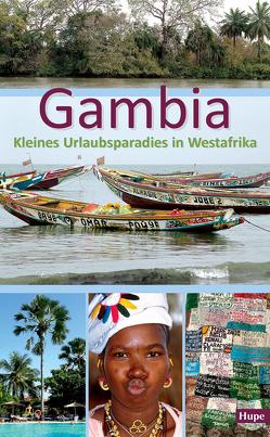 Gambia – Kleines Urlaubsparadies in Westafrika von Hupe,  Ilona, Vachal,  Manfred
