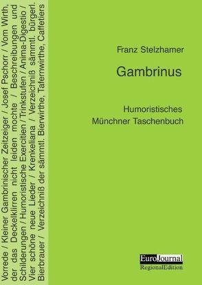 Gambrinus von Stelzhamer,  Franz