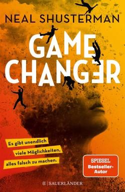Game Changer – Es gibt unendlich viele Möglichkeiten, alles falsch zu machen von Helweg,  Andreas, Kurbasik,  Pauline, Lutze,  Kristian, Shusterman,  Neal, Tauber,  Christopher