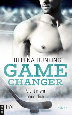 Game Changer – Nicht mehr ohne dich von Hunting,  Helena, Link,  Michaela