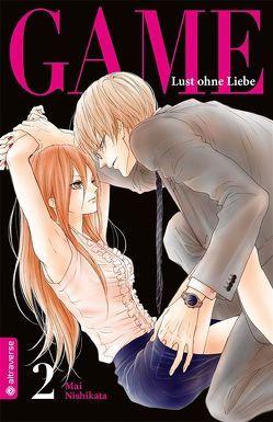 Game – Lust ohne Liebe 02 von Nishikata,  Mai