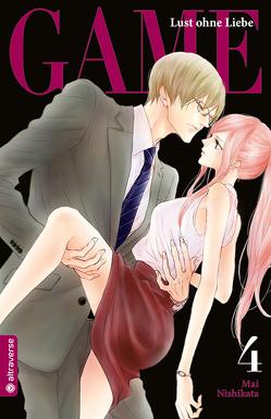 Game – Lust ohne Liebe 04 von Nishikata,  Mai