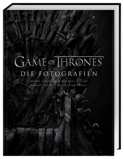 Game of Thrones Die Fotografien von Kogge,  Michael, Sloan,  Helen