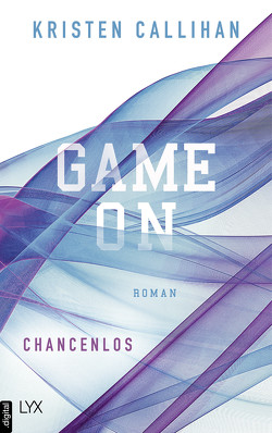 Game on – Chancenlos von Bernhard,  Christian, Callihan,  Kristen