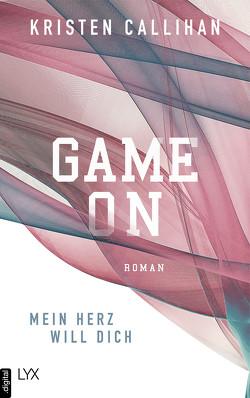 Game on – Mein Herz will dich von Bernhard,  Christian, Callihan,  Kristen