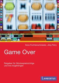 Game Over von Füchtenschnieder,  Ilona, Petry,  Jörg