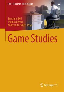 Game Studies von Beil,  Benjamin, Hensel,  Thomas, Rauscher,  Andreas