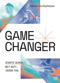 Gamechanger von Knittelfelder,  Patrick