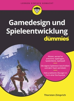 Gamedesign und Spieleentwicklung für Dummies von Zimprich,  Thorsten
