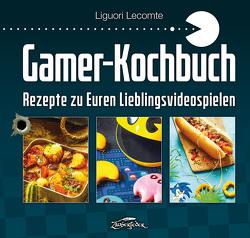 Gamer-Kochbuch von Lecomte,  Liguori