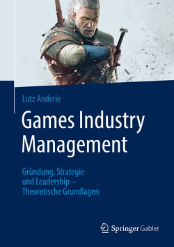 Games Industry Management von Anderie,  Lutz