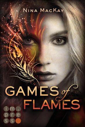 Games of Flames (Phönixschwestern 1) von MacKay,  Nina