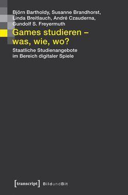 Games studieren – was, wie, wo? von Bartholdy,  Björn, Breitlauch,  Linda, Czauderna,  André, Freyermuth,  Gundolf S.