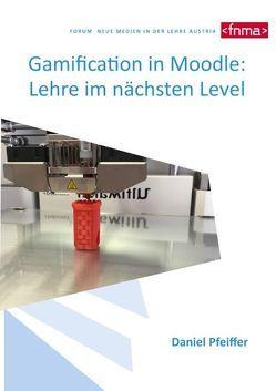 Gamification in Moodle: Lehre im nächsten Level von Pfeiffer,  Daniel