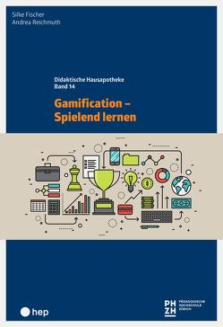 Gamification – Spielend lernen (E-Book) von Fischer,  Silke, Reichmuth,  Andrea
