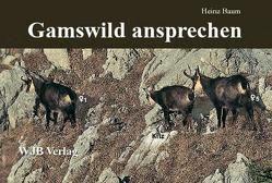 Gamswild ansprechen von Baum,  Heinz, Matjasic,  Peter, Meile,  Peter