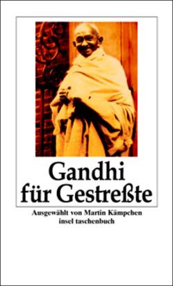 Gandhi für Gestreßte von Gandhi,  Mahatma, Kämpchen,  Martin