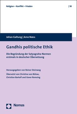 Gandhis politische Ethik von Bartolf,  Christian, Bülow,  Christine von, Galtung,  Johan, Naess,  Arne, Remsing,  Xaver, Steinweg,  Reiner